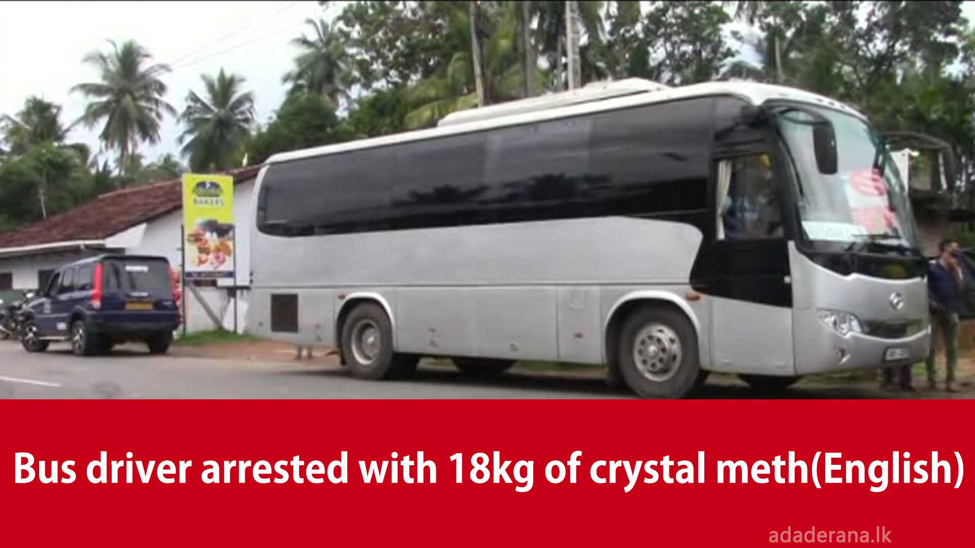 Bus driver arrested with 18kg of crystal meth(English)